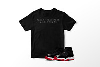 Dreams Don't Work Graphic T-Shirt to Match Air Jordan 11 Bred Retro All Sizes