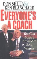 """""""Everyone's a Coach : You Can Inspire Anyone to Be a Winner by Shula, Don """""""