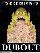 LE CODE DES IMPOTS - ILLUSTRES DE DESSINS D'ALBERT DUBOUT - NEUF/BLISTER/NEW