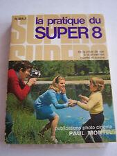 LA PRATIQUE DU SUPER 8  . 180 PAGES .TRES BON ETAT .