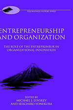 Entrepreneurship and Organization: The Role of the Entrepreneur in Organizationa