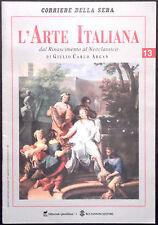 L'ARTE ITALIANA N. 13 -Dal Rinascimento al Neoclassico - G.B. CRESPI, VANVITELLI
