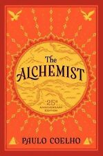 The Alchemist, 25th Anniversary: Fable about Following Your Dream, a by Paulo...