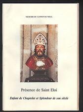 """CHAPTELAT (87) Histoire SOLIGNAC Canton de NIEUL """"PRESENCE de ST-ELOI"""" Confrerie"""