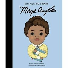 Little People, Big Dreams: Maya Angelou by Frances Lincoln Publishers Ltd (Hardback, 2016)