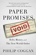 Paper Promises : Debt, Money, and the New World Order by Philip Coggan (2013,...