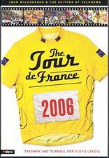 The Tour De France 2006: Triumph and Turmoil for Floyd Landis by John Wilcockson
