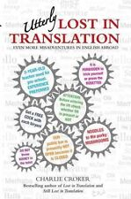 Utterly Lost in Translation: Even More Misadventures in English Abroad, Charlie