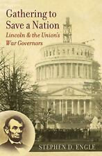 Gathering to Save a Nation: Lincoln and the Union's War Governors (Civil War Ame