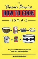 The Basic Basics How to Cook from A-Z,Janet W. Macdonald
