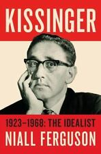 Kissinger Vol. 1 : The Idealist, 1923-1968 by Niall Ferguson (2015, Hardcover)