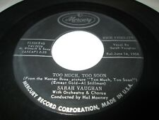 "SARAH VAUGHAN TOO MUCH TOO SOON 45 7"" VG+ US MERCURY 1958 POP VOCAL LISTEN"