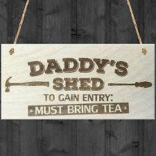 Daddys Shed Must Bring Tea Novelty Wooden Hanging Plaque Fathers Day Gift Sign