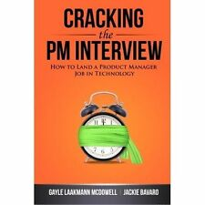 Cracking the PM Interview: How to Land a Product Manager Job in Technology by G…