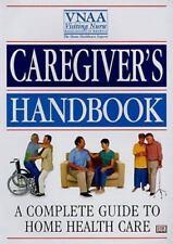 Caregiver's Handbook: A Complete Guide to Home Health Care ( Visiting Nurses Ass