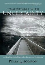 (Good)-Comfortable with Uncertainty: 108 Teachings on Cultivating Fearlessness a