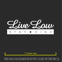 JDM Live Low Stay High Vinyl Decal Sticker Low Drift Race Custom (7LL)