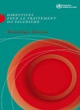 Directives pour le traitement du paludisme (French Edition), , World Health Orga