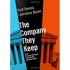 The Company They Keep: How Partisan Divisions Came to - Hardback NEW Devins, N