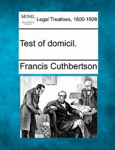 Test of Domicil. by Francis Cuthbertson
