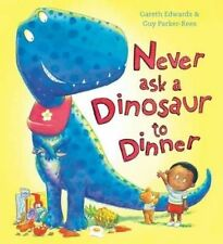 Never Ask a Dinosaur to Dinner [Paperback]