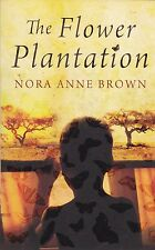 The Flower Plantation by Nora Anne Brown, Book, New (Paperback, 2014)