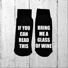 If you can read this/Bring me a glass of wine - Printed on the Sole Size 6-12