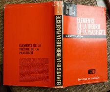 KATCHANOV ELEMENTS DE LA THEORIE DE LA PLASTICITE   MIR 1975