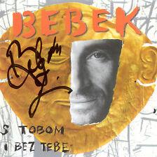 ZELJKO BEBEK CD S tobom i bez tebe Original SIGNIERT Kupres Bijelo Dugme Bosna