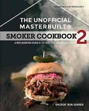 The Unofficial Masterbuilt ® Smoker Cookbook 2: A BBQ Guide & 121 Electric Smoke