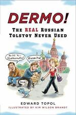 Dermo!: The Real Russian Tolstoy Never Used (Russian Edition)
