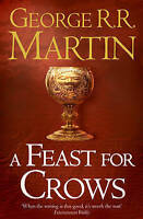 A Feast for Crows (Reissue) (A Song of Ice and Fire, Book 4) by George R. R....