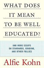 What Does it Mean to Be Well-Educated?: And Other Essays on Standards, Grading,