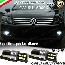 COPPIA LUCI DIURNE DRL 15 LED P21W BA15S CANBUS VW PASSAT B7 VARIANT NO ERROR