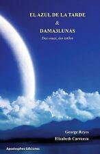 El Azul de la Tarde y Dama3Lunas : Dos Voces Dos Estilos by Elizabeth...