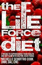 The Life Force Diet: 3 Weeks to Supercharge Your Health and Stay Slim with Enzym