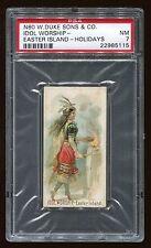 "1890 N80 Duke Holidays ""Idol Worship Easter Island"" PSA 7 NM Cert #22985115"