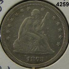1873 SEATED LIBERTY QUARTER NO ARROWS RARE OPEN 3 F DETAILS CLEANED #4259