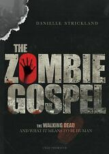 The Zombie Gospel: The Walking Dead and What It Means to Be Human (Paperback or