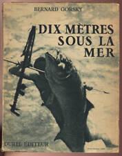 BERNARD GORSKY, DIX MÈTRES SOUS LA MER (1946)