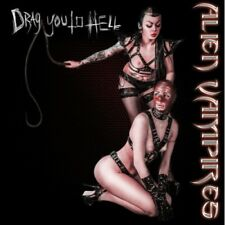 Alien vampires Drag you to Hell CD 2015