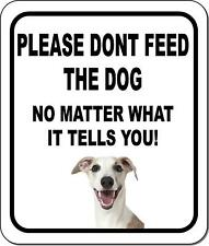 Please Dont Feed The Dog Whippet Aluminum Composite Sign