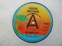"""GIBSON BROTHERS Ooh! What A Life/You UK 7"""" EX Cond"""