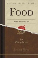 Food : What It Is and Does (Classic Reprint) by Edith Greer (2015, Paperback)