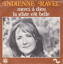 INDIENNE RAVEL MERCI A DIEU / LA ROUTE EST BELLE FRENCH 45 SINGLE