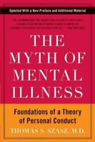 The Myth of Mental Illness Foundations of a Theory of Personal ... 9780061771224