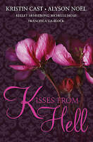 KISSES FROM HELL, Francesca Lia Block,Kelley Armstrong,Richelle Mead,Kristin Cas