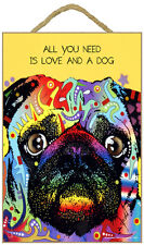 "All You Need is Love and a Dog Pug Sign 7"" x 10.5"" plaque Dean Russo"