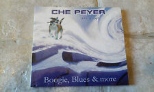 CD DIGIPACK CHE PEYER - BOOGIE, BLUES & MORE  / neuf & scellé