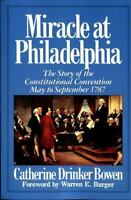Miracle At Philadelphia: The Story of the Constitutional Convention May - Septe
